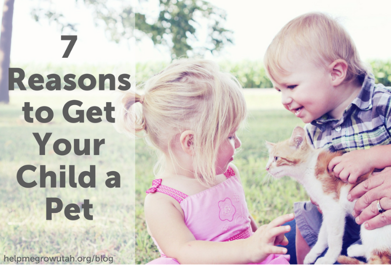 7 Reasons to Get Your Child a Pet