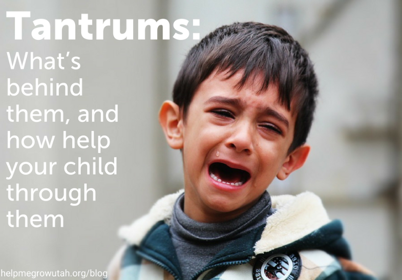 Tantrums: What's Behind Them, and How to Help Your Child Through Them