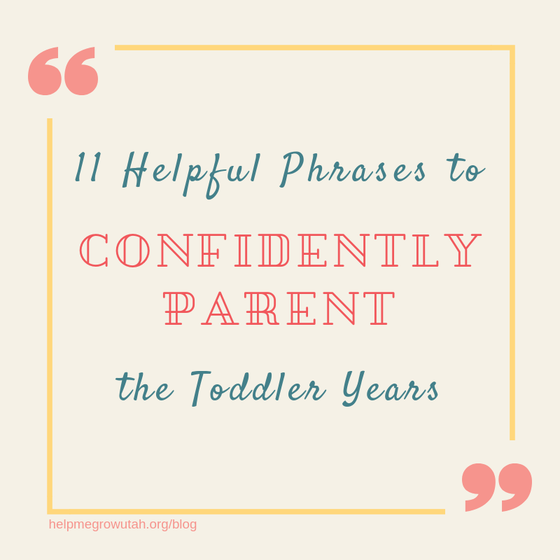 11 Helpful Phrases to Confidently Parent the Toddler Years