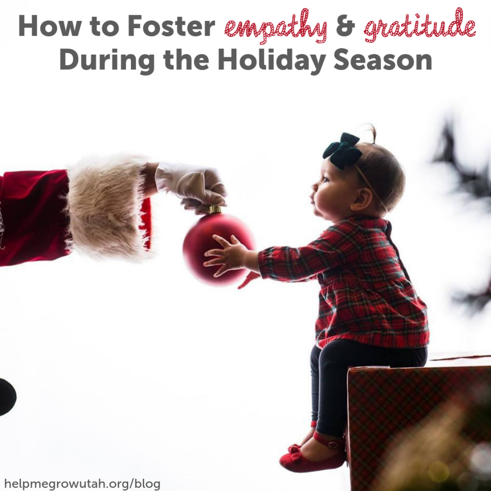 How to Foster Empathy and Gratitude During the Holiday Season