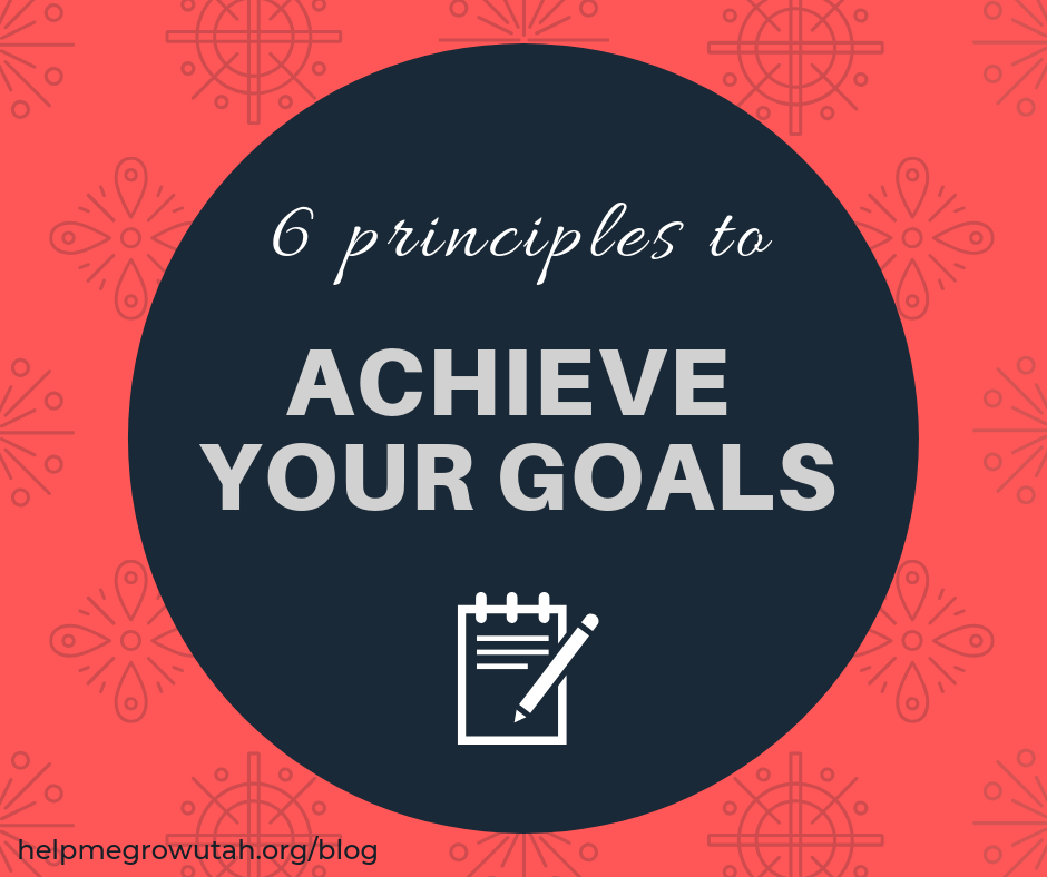6 Principles to Achieve Your Goals